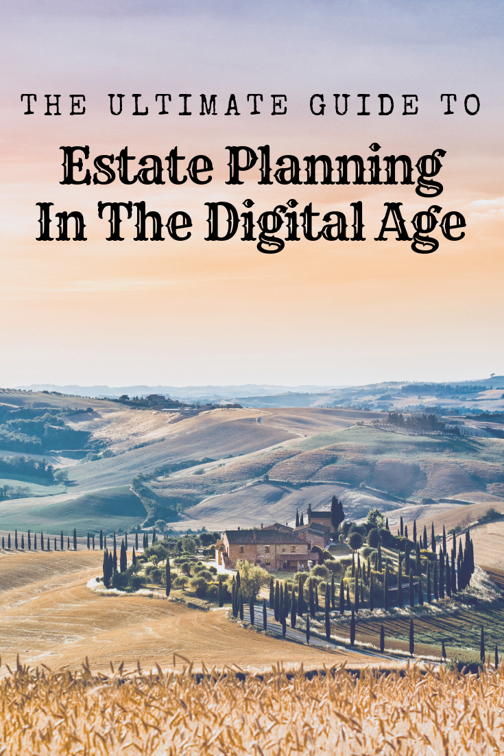 The Ultimate Guide To Estate Planning In The Digital Age - FinTech Freedom